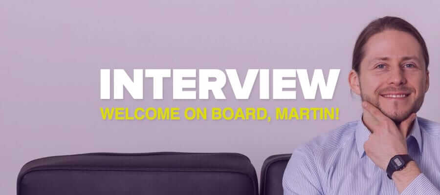 Interview: Welcome on board, Martin!