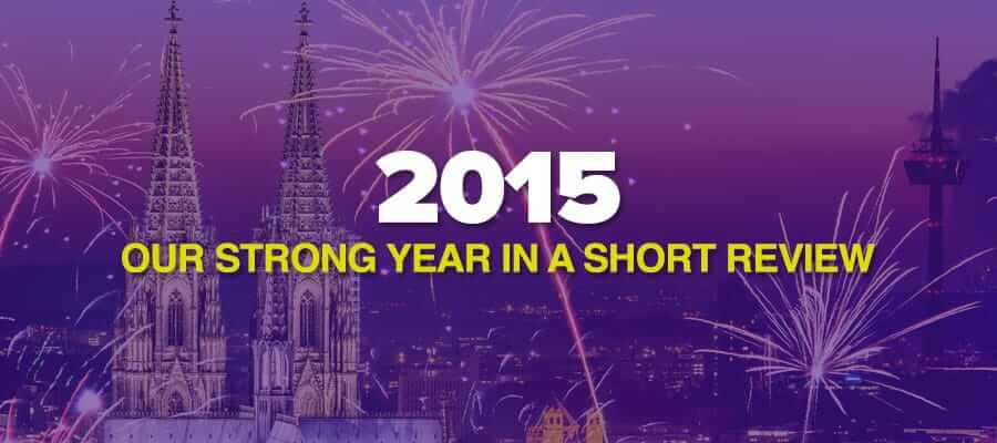 2015 – Our Strong Year in A Short Review