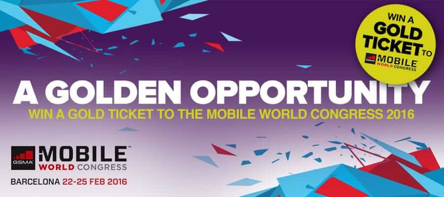 A Golden Opportunity – Win a Gold Ticket to the Mobile World Congress 2016