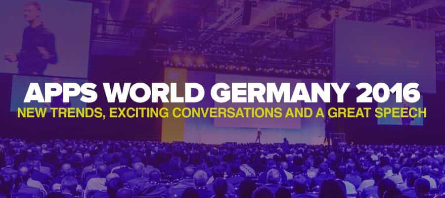 Apps World Germany 2016 – New Trends, Exciting Conversations and a Great Speech