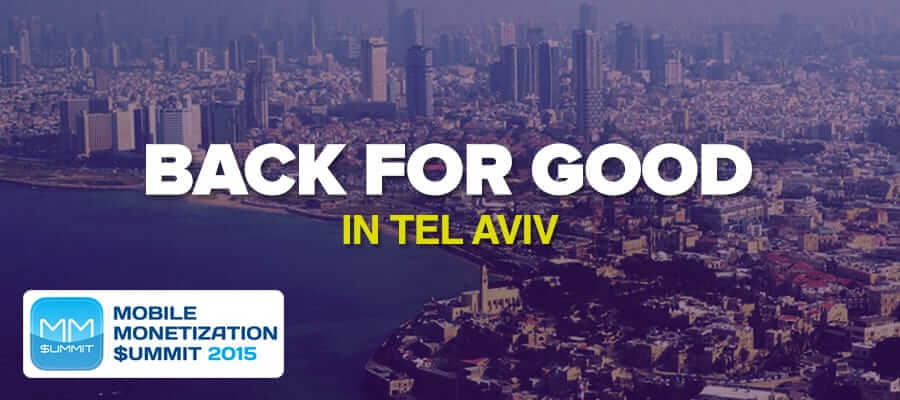 Mobile Monetization Summit – Back for good in Tel Aviv