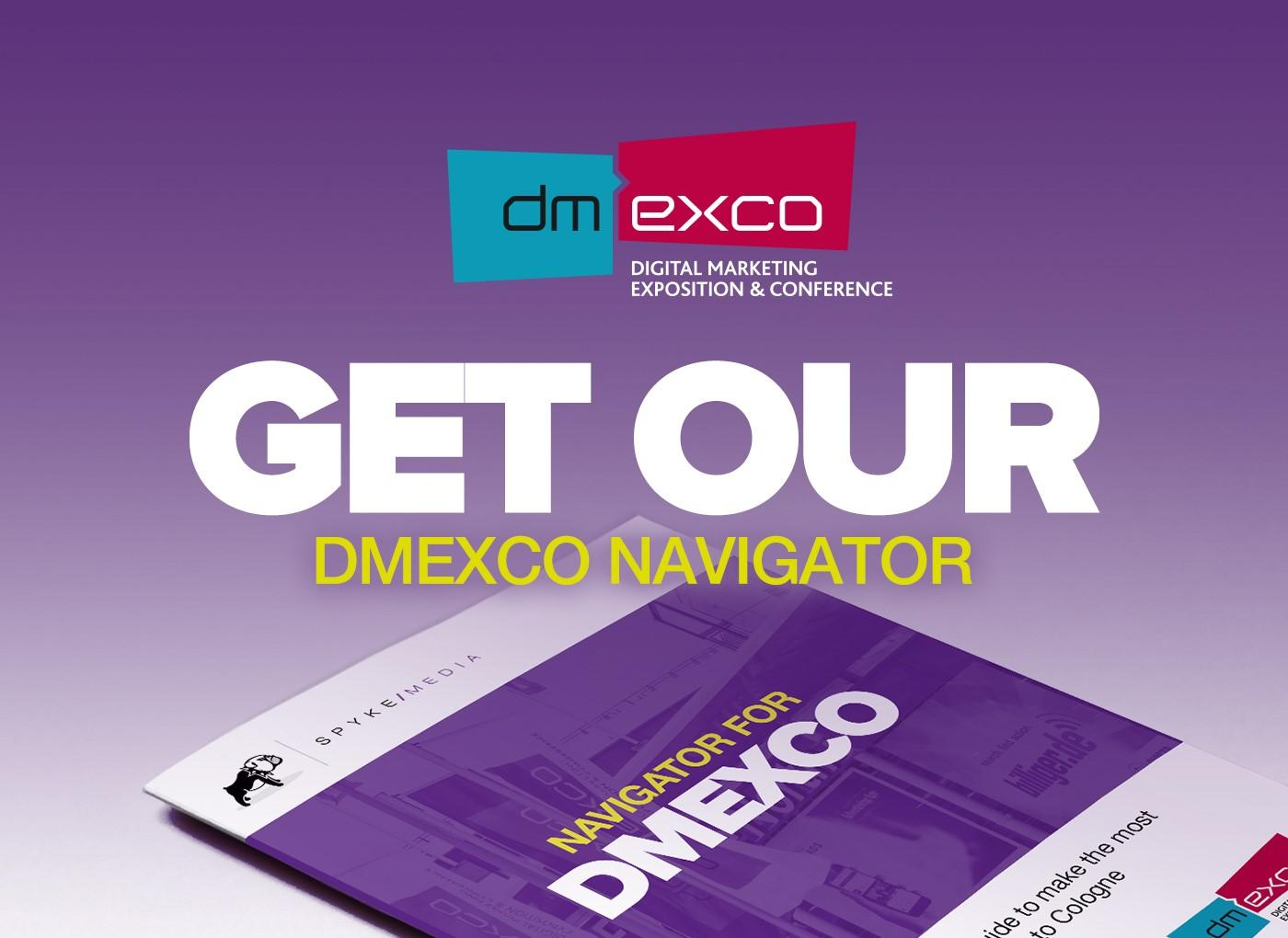 Spyke Media Dmexco Navigator – your exclusive upgrade