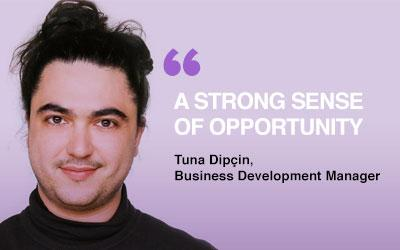 Meet Tuna Dipcin, Our new Business Development Manager