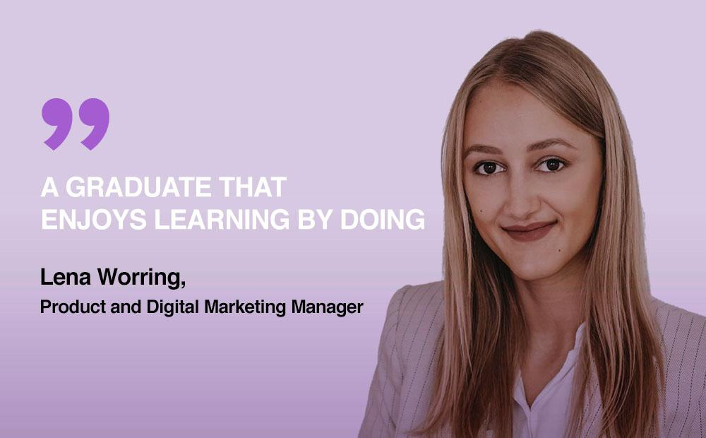 Meet Lena Worring: A Marketing Graduate that Enjoys Learning by Doing